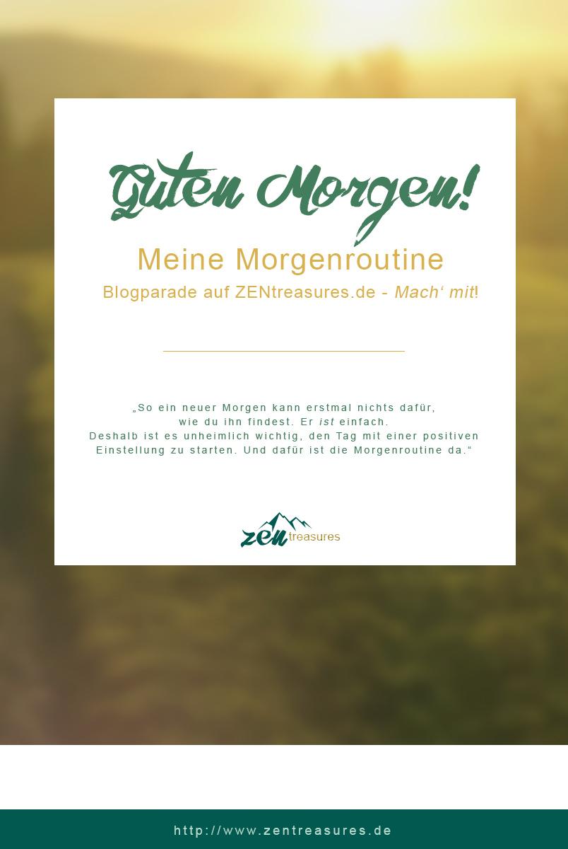 Guten Morgen! Meine Morgenroutine. Eine Blogparade zum Thema Morgenroutine finden auf ZENtreasures.de