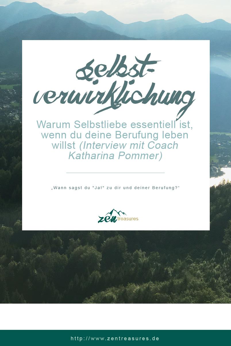 Warum Selbstliebe essentiell ist, wenn du deine Berufung leben willst: Interview mit Katharina Pommer auf zentreasures.de