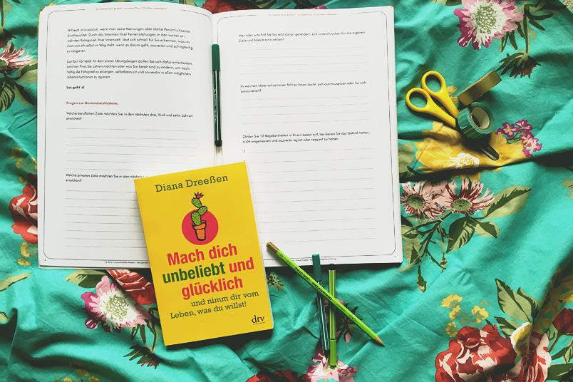 Mach dich unbeliebt und glücklich und nimm dir vom Leben, was du willst. Buch und Workbook von Diana Dreeßen. Ein Plädoyer für's auch mal nicht Nett sein! ZENtreasures.de