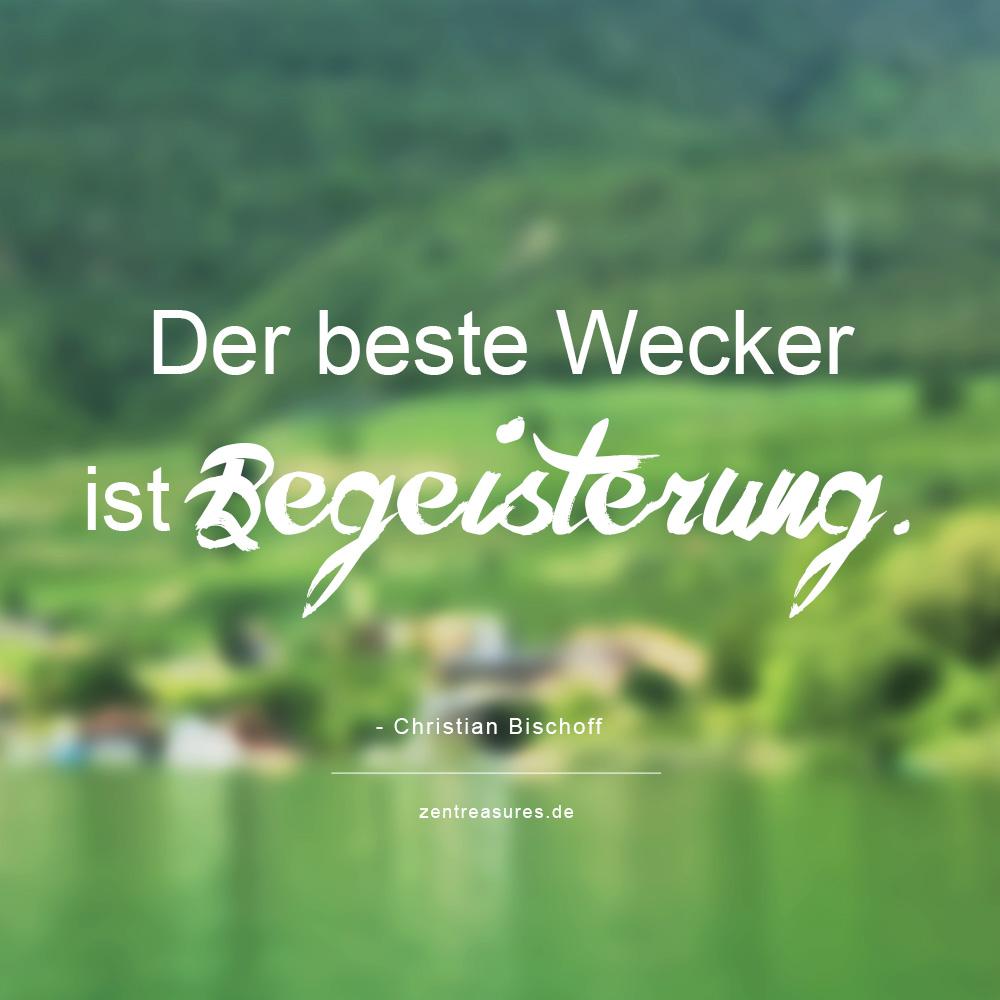 Monthly Recap August 2017: Zitat des Monats: Der beste Wecker ist Begeisterung!