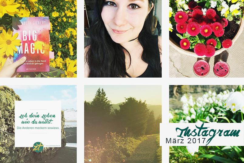 Monthly Recap März 2017 - Der ZENtreasures Monatsrückblick. Bild zeigt frühlingshafte Instagram-Bilder.