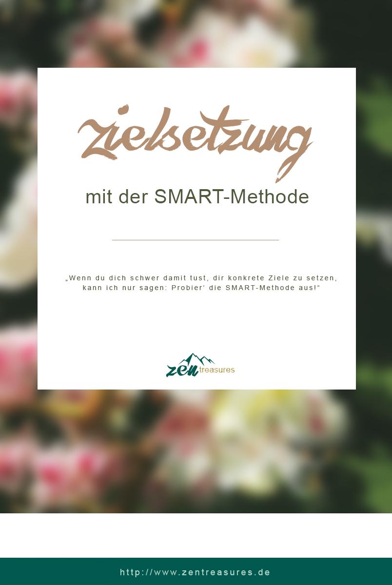 Ziele setzen mit der SMART-Methode. ZENtreasures.de Blogpost