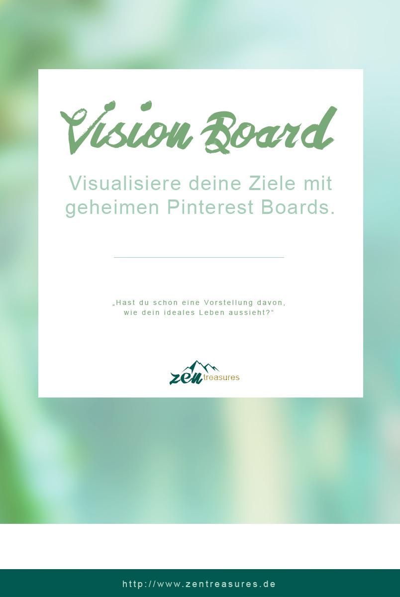 So erstellst du dir dein Vision Board mit einem geheimen Pinterest-Board. ZENtreasures.de Blogpost