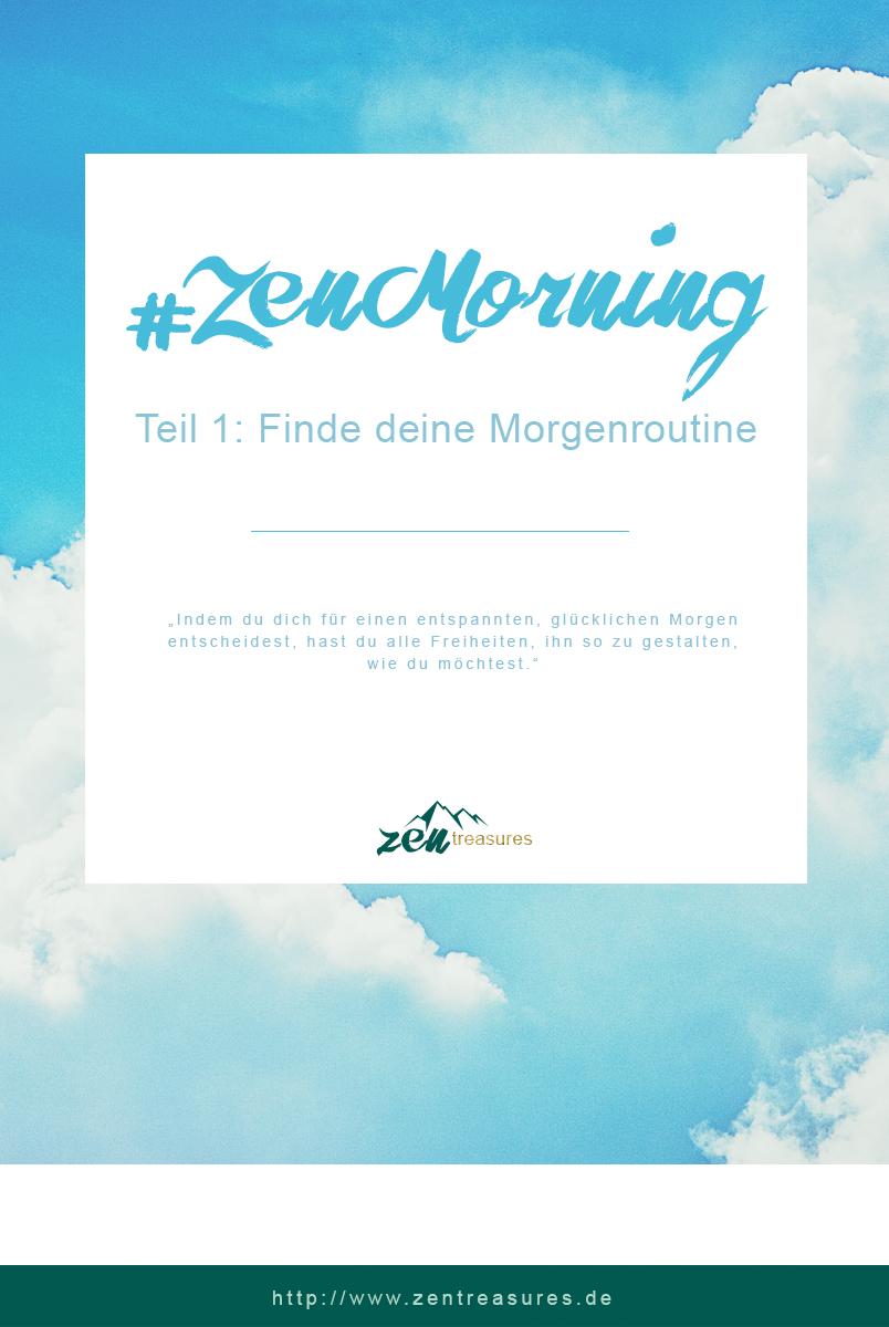 ZenMorning 1 - Finde deine Morgenroutine. ZENtreasures.de Blogpost