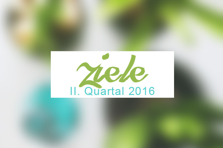 Quartalsziele 2/2016 Zentreasures