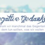 Negative Gedanken loswerden Zentreasures Blogpost