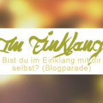 Im Einklang mit sich selbst sein - Blogparade // ZENtreasures.de