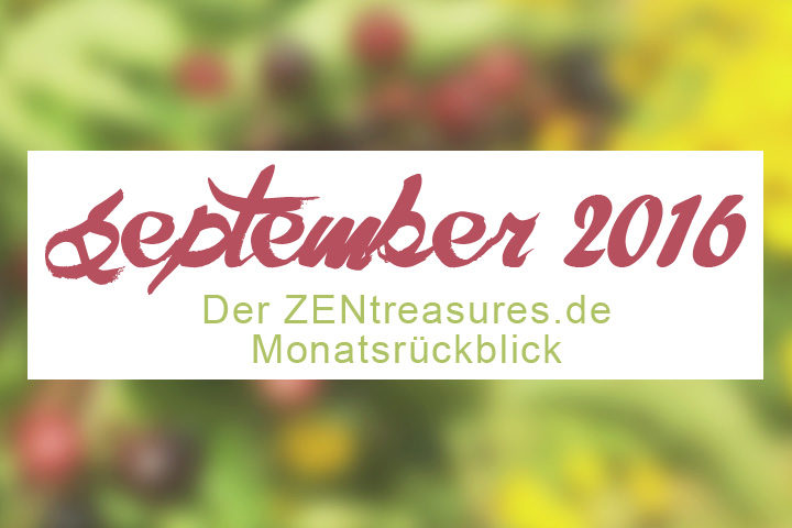 Monthly Recap: September 2016 - ZENtreasures Monatsrückblick