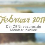 Monthly Recap: Februar 2017 - ZENtreasures.de Monatsrückblick