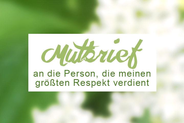 Mutbrief. An die Person, die meinen größten Respekt verdient hat. ZENtreasures.de