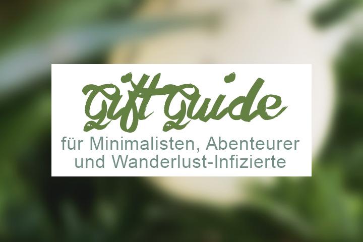Gift Guide Geschenke für Minimalisten, Abenteurer & Wanderlust-Infizierte
