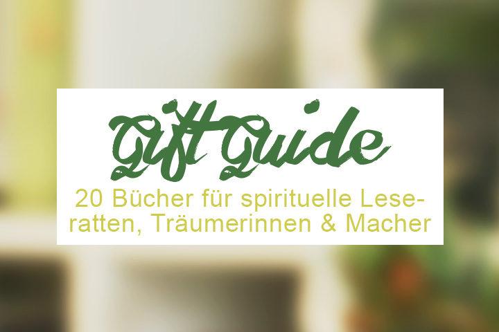 Gift Guide: 20 Bücher für spirituelle Träumerinnen und angehende Girlbosses