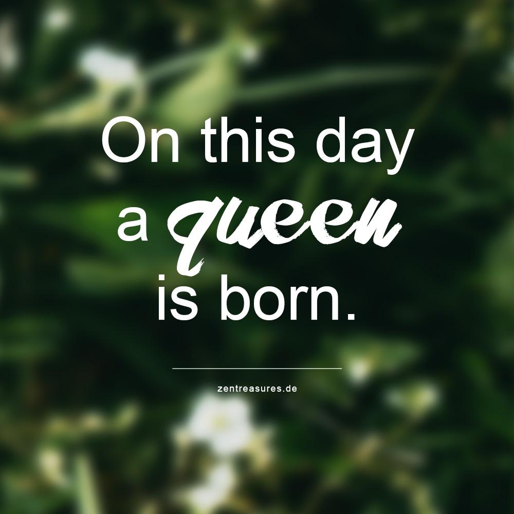 Zitat On this day a queen is born. || Wie es ist, als Frau 30 zu werden