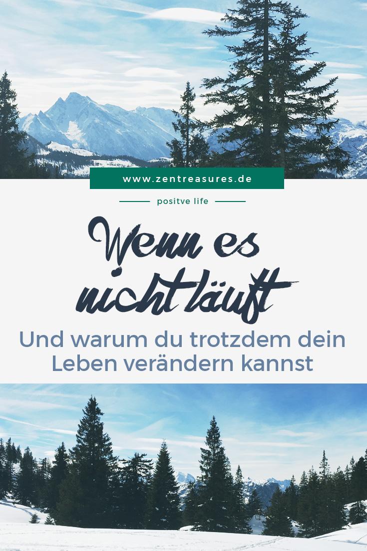Wie du dein Leben verändern kannst, auch wenn es gerade nicht läuft || zentreasures.de