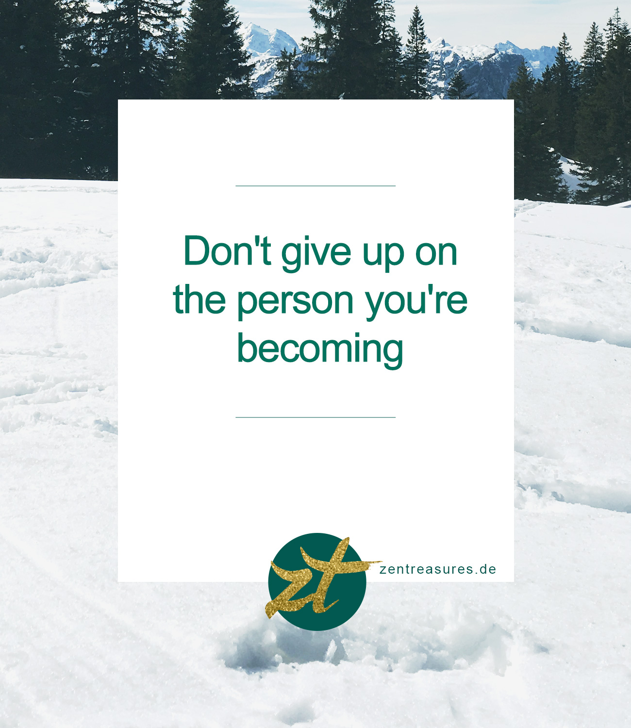 Quote Don't give up on the person you're becoming