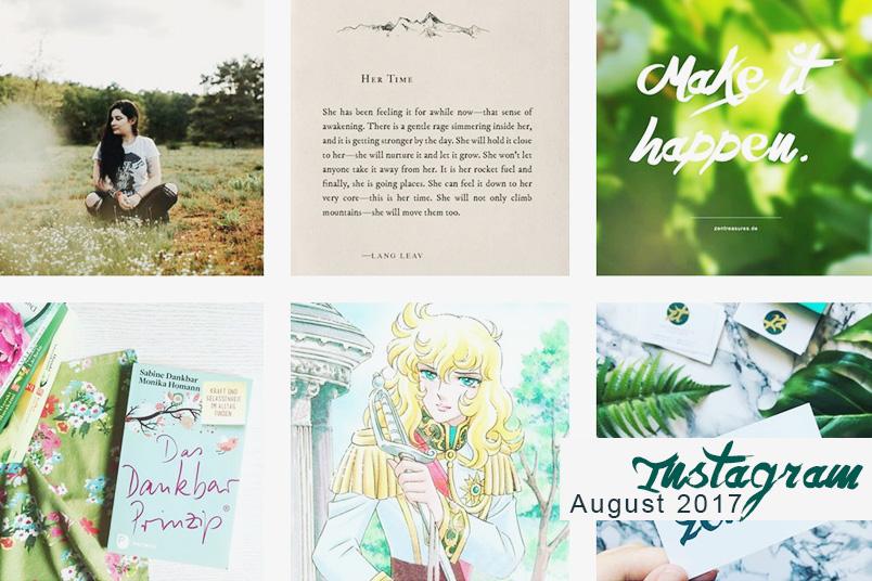 Monthly Recap August 2017 - Instagram Zusammenfassung mit einem Portrait von Chrissi, motivierenden Zitaten, Lady Oscar und dem Buch Das Dankbar Prinzip