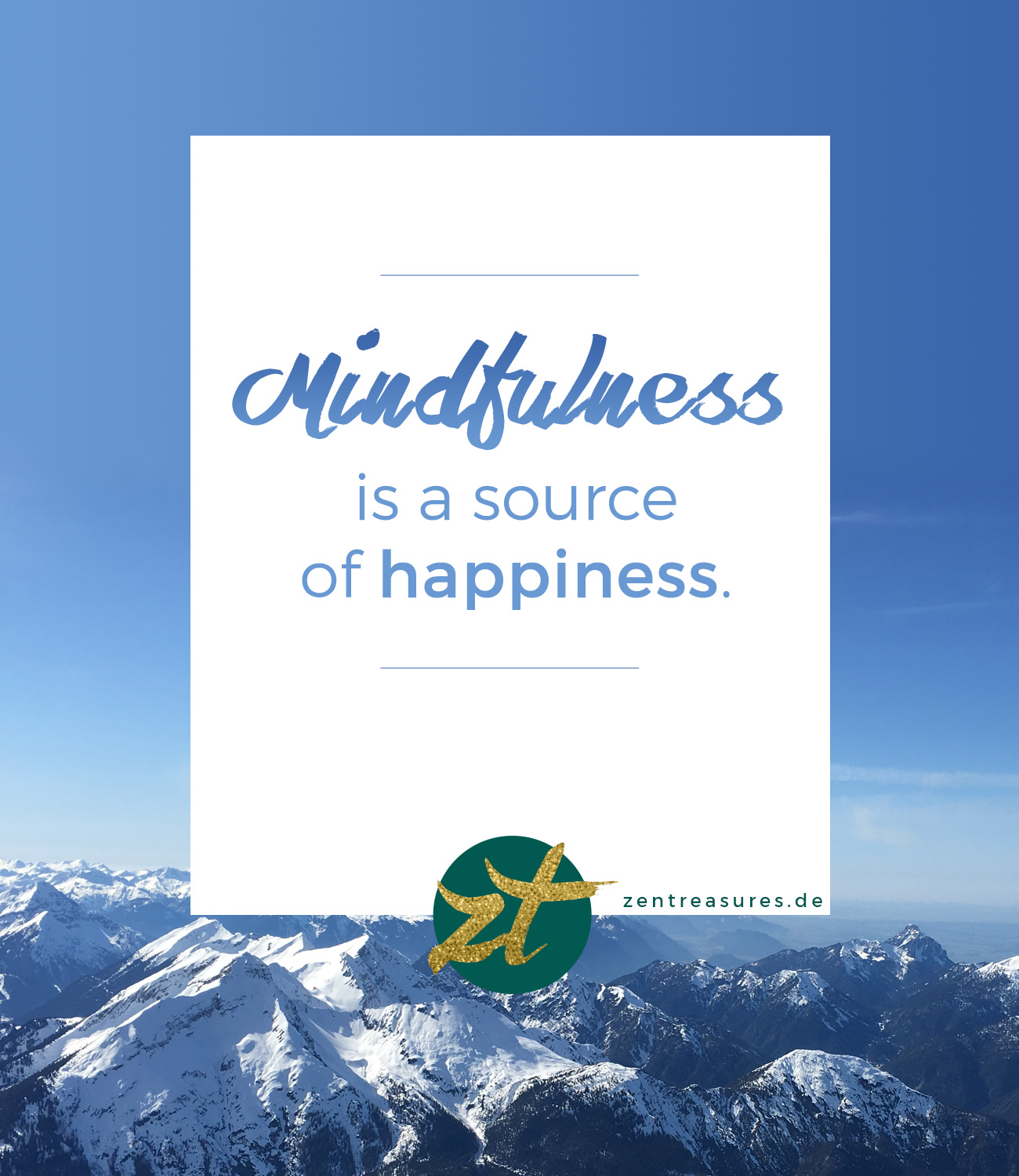 Mindfulness is a source of happiness.