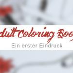 Warum Adult Coloring Books überraschend gute Achtsamkeitsübungen sind