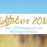 Monthly Recap: Oktober 2016 - ZENtreasures Monatsrückblick