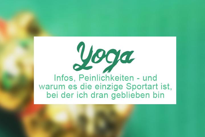Yoga für Anfänger. Die 1. Yogastunde und warum ich drangeblieben bin