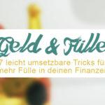 Mit diesen 7 Tricks bringst du sofort mehr Fülle in deine Finanzen || zentreasures.de